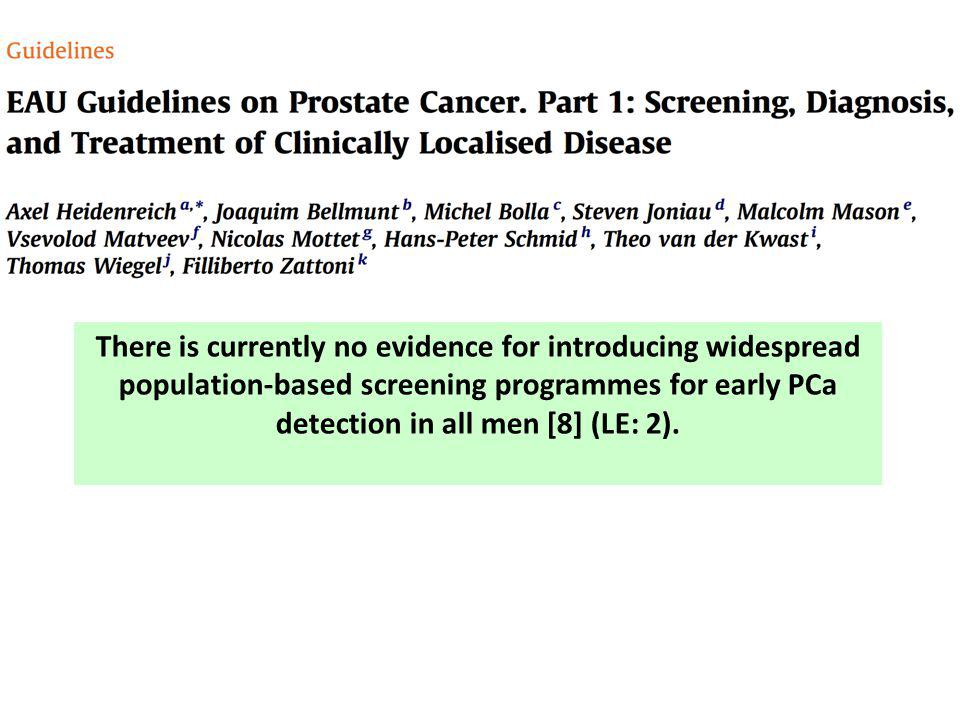 There is currently no evidence for introducing widespread population-based screening programmes for early PCa detection in all men [8] (LE: 2).